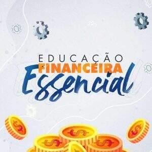 Educação financeira essencial – Construindo uma vida sem dívidas
